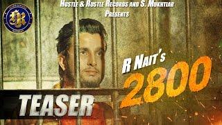 R Nait - Teaser | 2800 | New Punjabi Song | 2016 |