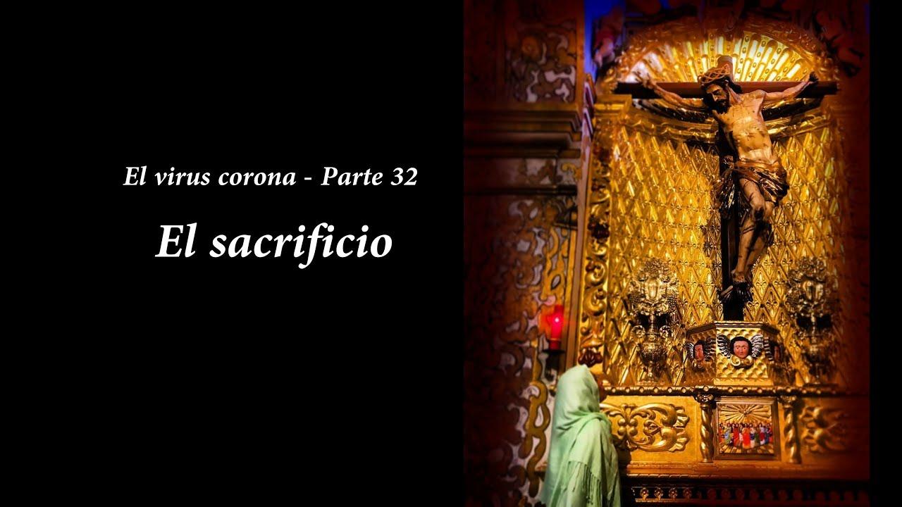 El virus corona - Parte 32 - El sacrificio