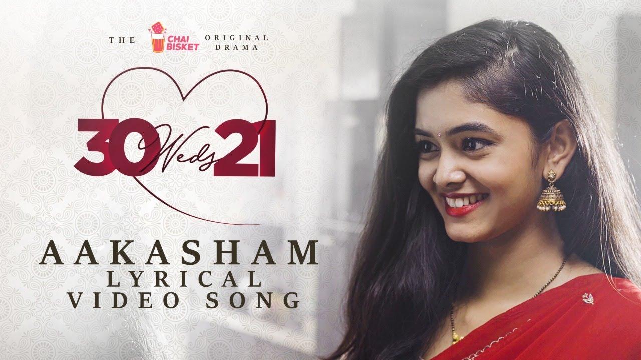 30 weds 21 Web Series | Aakasham Lyrical Video Song | Girl Formula | Chai Bisket