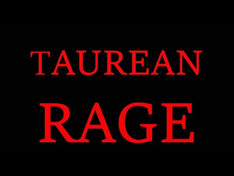 THEY ARE NOT THE SAME THING! **TAUREAN RAGE**