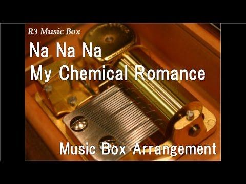 Na Na Na/My Chemical Romance [Music Box]