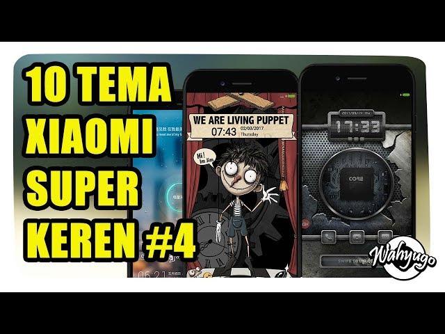 10 TEMA XIAOMI SUPER KEREN #4 | BIKIN PENASARAN