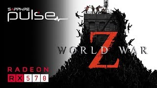 World War Z Gameplay Impressions & Performance - PULSE RX 570 - 1080p Ultra Settings