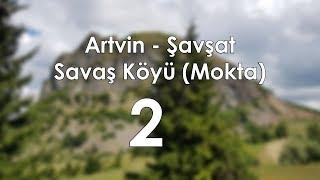 Artvin, Şavşat Savaş Köyü Gezimiz...