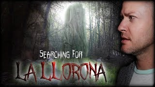 The Curse of LA LLORONA! Searching for the Weeping Woman...