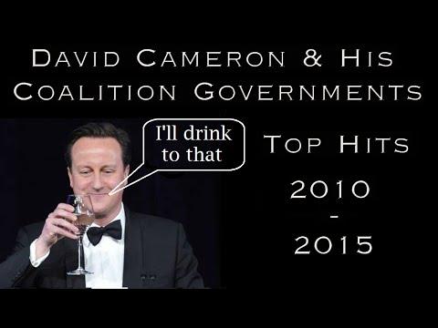 David Cameron & His Coalition Governments Top Hits - 2010 - 2015.