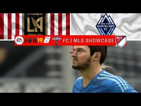 FIFA '19 | ESGNet FC | MLS Showcase | LAFC vs. Vancouver Whitecaps FC
