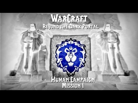 SiyaenSoKoL Plays: Warcraft II - Beyond the Dark Portal (Human Campaign) Level 1