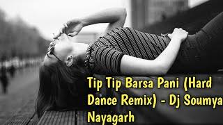 Tip Tip Barsa Pani (Hard Dance Remix) - Dj Soumya Nayagarh || Download Link 👇||