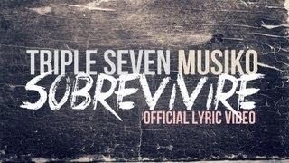 """TRIPLE SEVEN Y MUSIKO """"SOBREVIVIRE"""" CANCION NUEVA 2013!!!"""