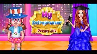 My Entrepreneur Dream Job - My Dream Job & Become Entrepreneur GamePlay Video By GameiMake