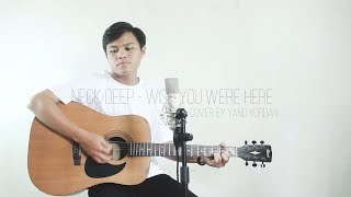 Neck Deep - Wish You Were Here (Cover by Yano Yordan)