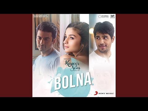 "Bolna (From ""Kapoor & Sons) (Since 1921) ("")"