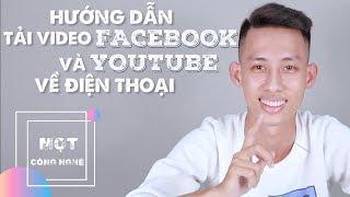 Hướng dẫn tải video facebook và youtube về điện thoại   Mọt công nghệ   #64