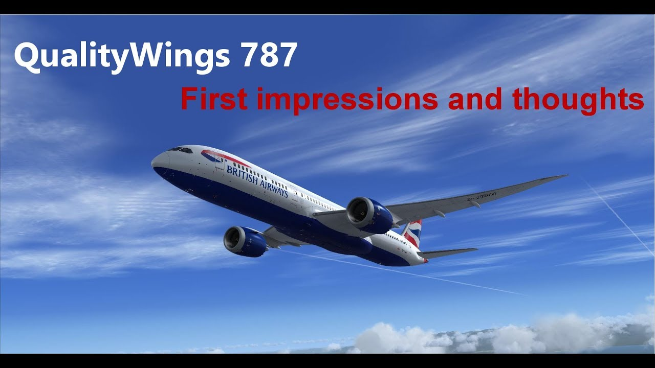 QualityWings 787 - First impressions, first thoughts