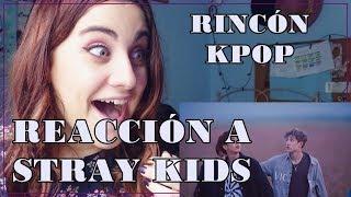 RINCÓN KPOP #2: REACCIÓN A STRAY KIDS