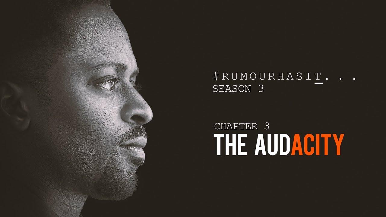 Download Rumour Has It S3E3: The Audacity