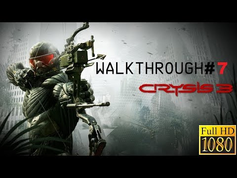 Crysis 3 | Walkthrough #7