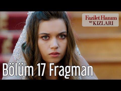 Fazilet Hanım ve Kızları 17. Bölüm Fragman