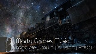 Marty Grimes - Long Way Down (Feat. Danny Pratt) HQ [Free Download]