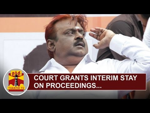 Court grants Interim Stay on proceedings in Defamation Cases against Vijayakanth | Thanthi TV