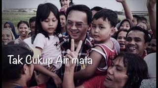 LAGU UNTUK AHOK - TENTANG HARAPAN [OFFICIAL VIDEO]