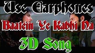 Gambar cover Arijit Singh - Baatein Ye Kabhi Na (3D Latest Hindi Virtual Hindi Song) :Khamoshiyan by Jeet Ganguly