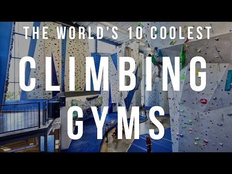 The World's 10 Coolest Climbing Gyms | TheCoolist
