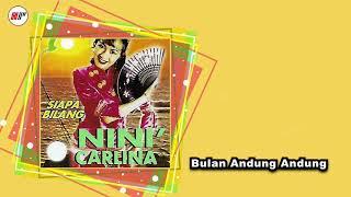 Download Nini Carlina - Bulan Andung Andung (Official Audio)