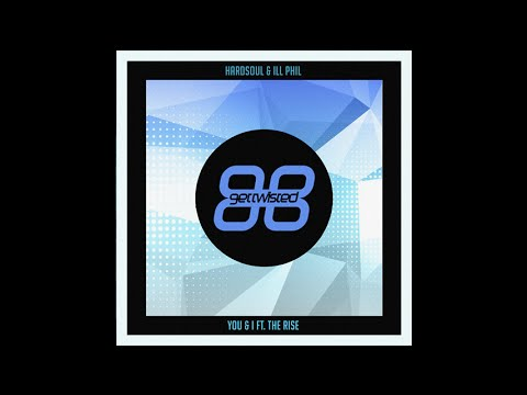 Hardsoul & Ill Phil Ft The Rise  You & I (club Mix