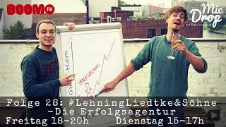 MicDrop Episode 28: #LehningLiedtke&Söhne - Die Erfolgsagentur | 29.09.17