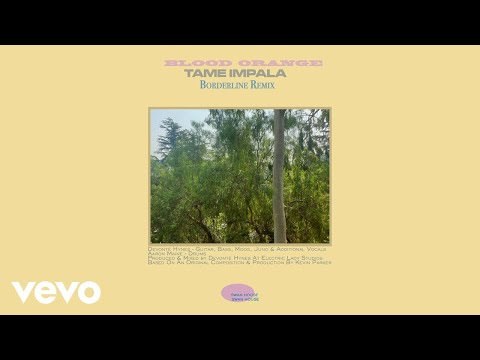 "Tame Impala - ""Borderline"" (Blood Orange Remix)"
