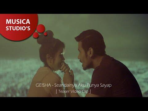 GEISHA - Seandainya Aku Punya Sayap [Teaser Video Clip]