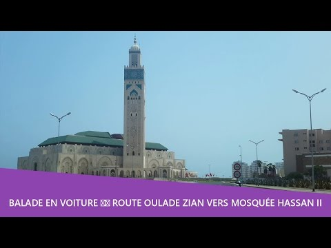 Balade en voiture 🚘 Route Oulade Zian vers Mosquée Hassan II