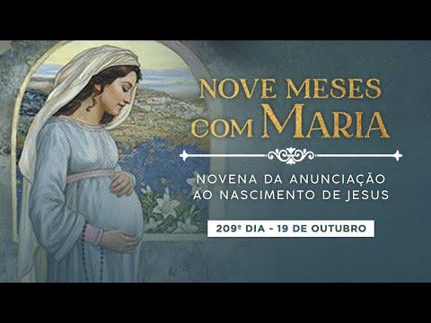 209º DIA - NOVE MESES COM MARIA - NOVENA DA ANUNCIAÇÃO AO NASCIMENTO DE JESUS