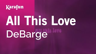 Karaoke All This Love - DeBarge *