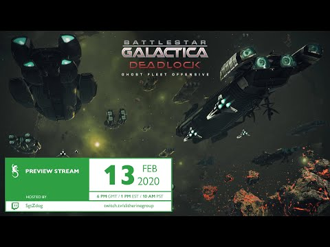 Battlestar Galactica Deadlock - Ghost Fleet Offensive -  Preview Stream with SgtZdog