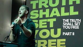The Truth Shall Set You Free - Part 2 | The Bridge Church