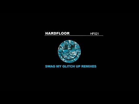 Hardfloor - Swag My Glitch Up (Morphology Remix)