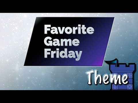 Favorite Game Friday Theme