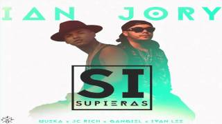 Si Supieras - Jory Boy Ft. Ian The Young Richboy | Audio Oficial 2015
