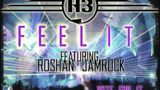 H3 feat Roshan Jamrock - Feel It || #1 ON HITZ.FM MET10!