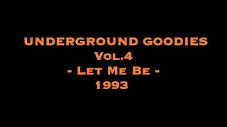 Underground Goodies (Vol. 4) - Let Me Be (Original Version) [HQ]