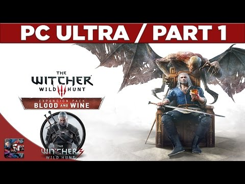 The Witcher 3: Blood & Wine Walkthrough / Let's Play (PC Ultra Settings) Part 1