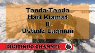 Video Tanda Tanda Hari Kiamat II - Ustadz Luqman Ba'abduh (Bagian Kedua) download MP3, 3GP, MP4, WEBM, AVI, FLV Oktober 2017