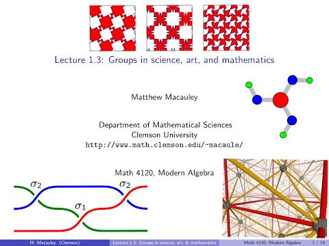 Visual Group Theory, Lecture 1.3: Groups in science, art, and mathematics