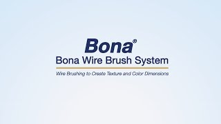 Bona Wire Brush System Instructional Video