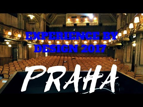 Praha - EXPERIENCE BY DESIGN CONFERENCE PRAGUE 2017