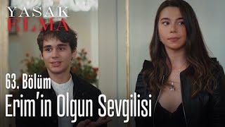 Erim'in olgun sevgilisi - Yasak Elma 63. Bölüm
