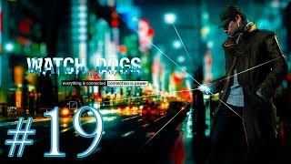 Watch Dogs [Ep.19]